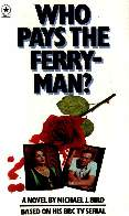 Takes you to more about Bird's novelisation of 'Who Pays the Ferryman?'