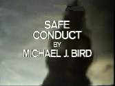 Safe Conduct by Michael J Bird